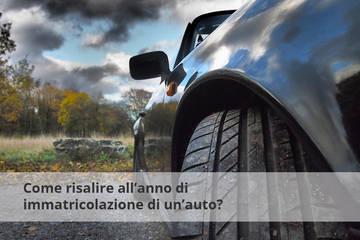 Come risalire all'anno di immatricolazione di un'auto?